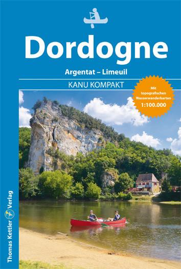 Dordogne Kanu Kompakt 2.aktual.Auflage 2020